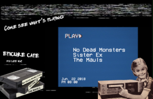 No Dead Monsers, Sister Ex, The Mauls flyer - Epicure Cafe June 22, 2018